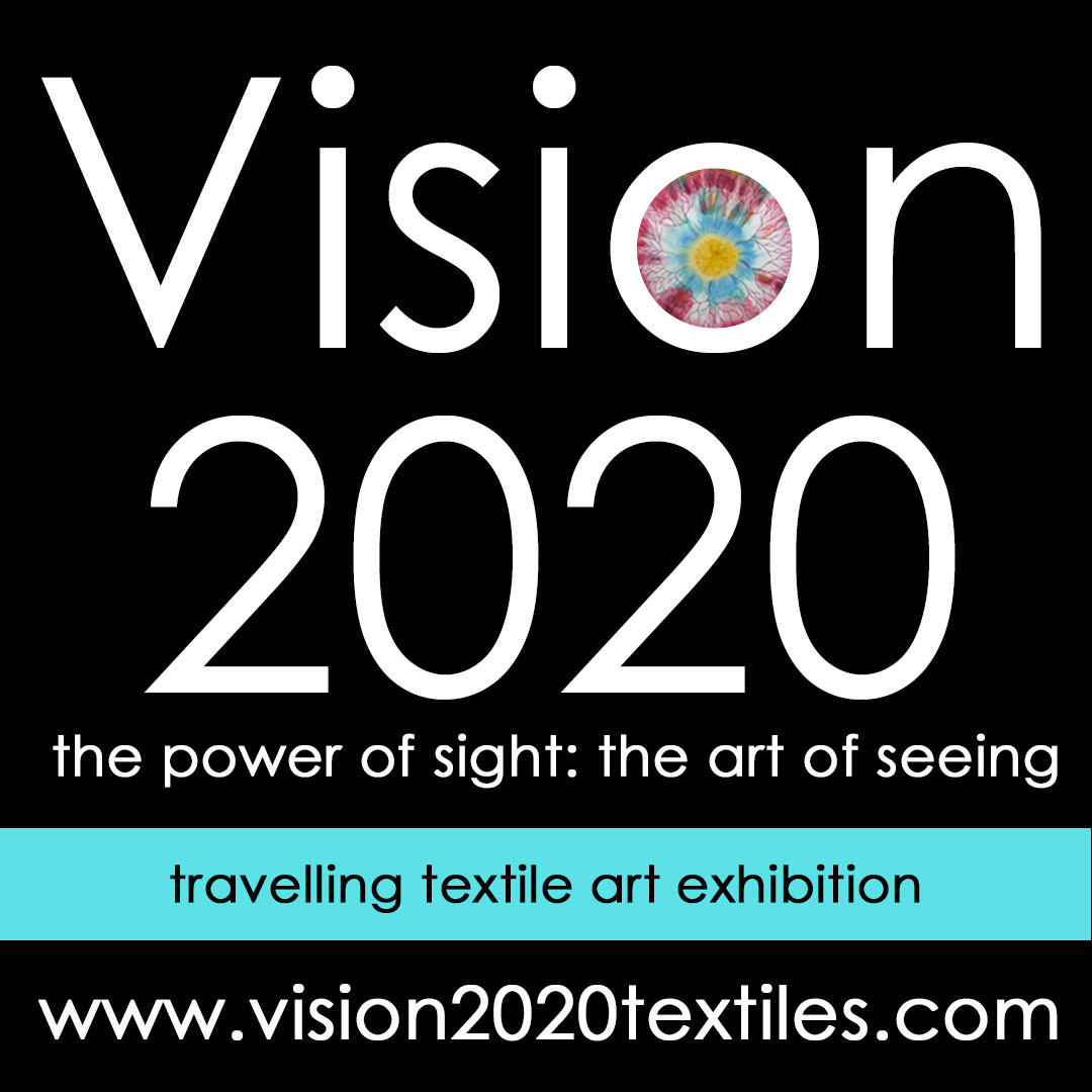Vision 2020 - a travelling textile art exhibition